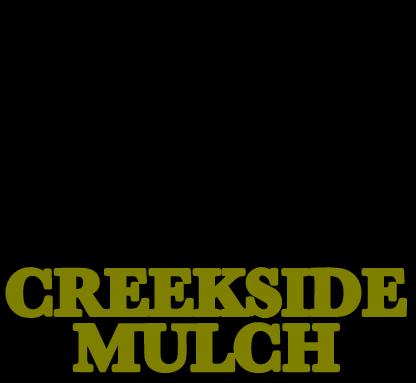 Creekside Mulch